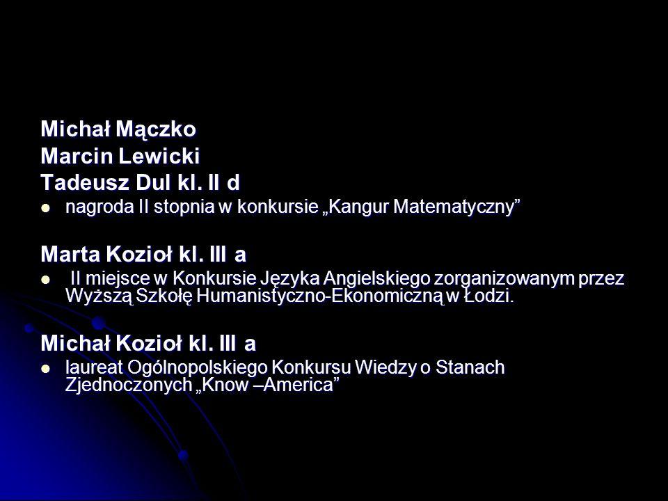 Michał Mączko Marcin Lewicki Tadeusz Dul kl. II d