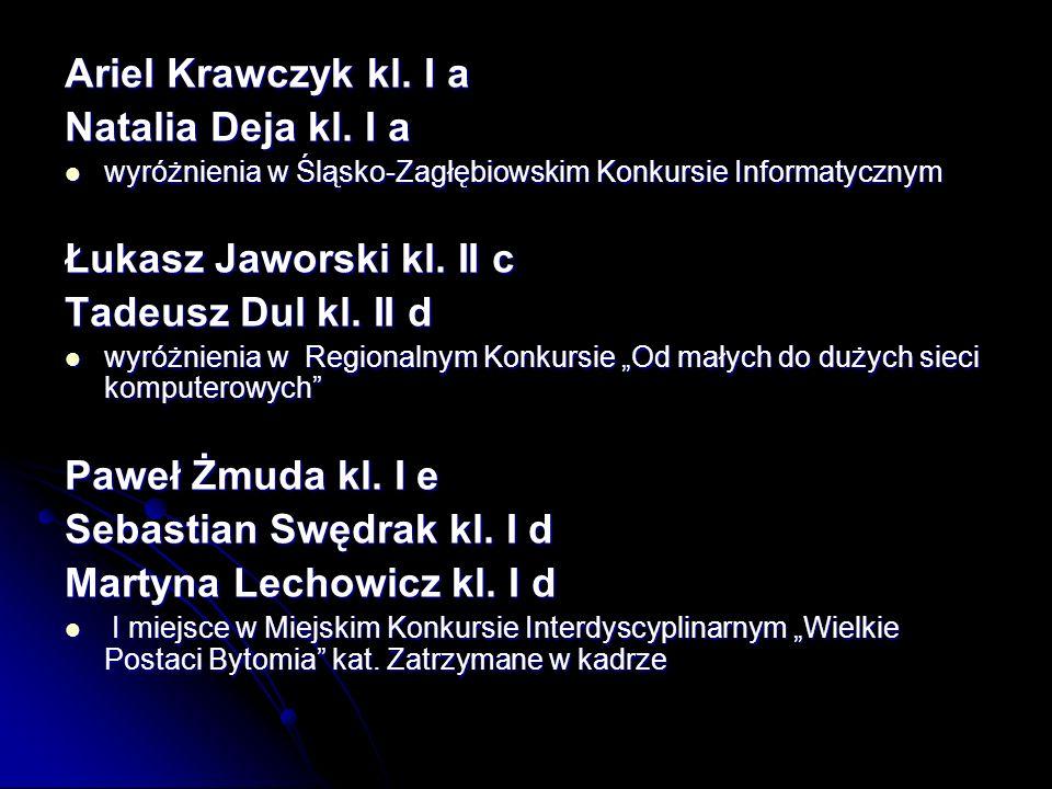 Sebastian Swędrak kl. I d Martyna Lechowicz kl. I d