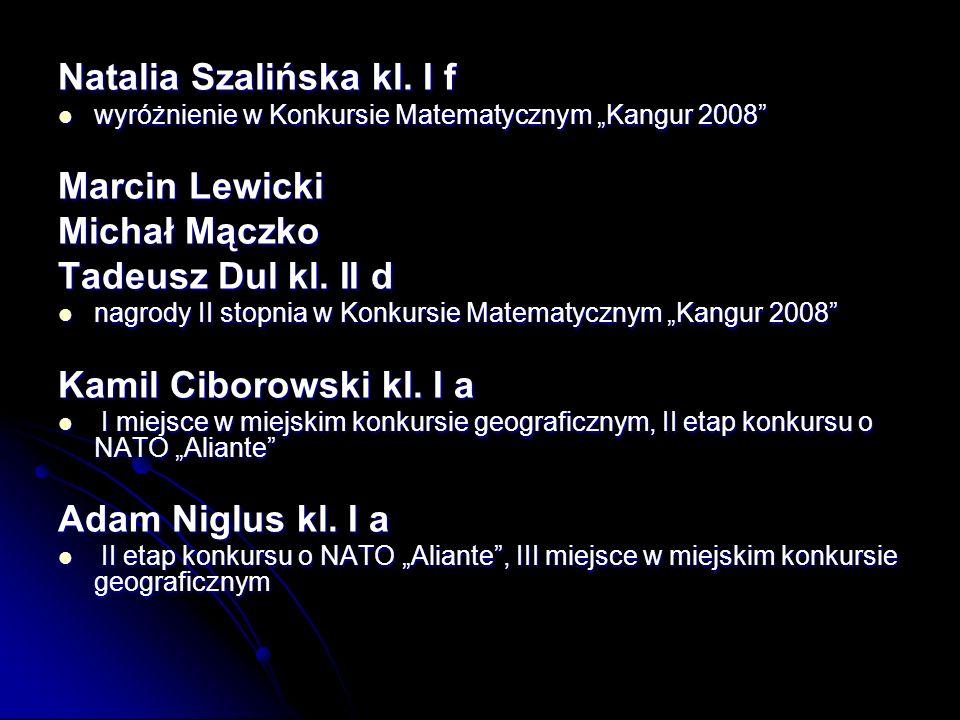 Natalia Szalińska kl. I f Marcin Lewicki Michał Mączko