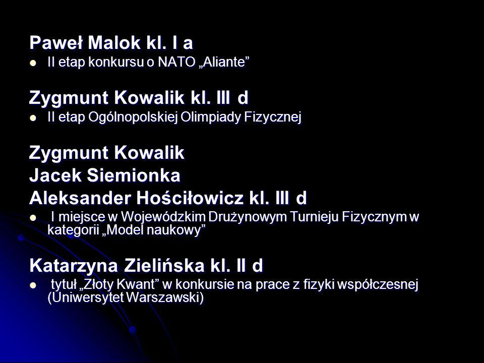 Zygmunt Kowalik kl. III d Zygmunt Kowalik Jacek Siemionka