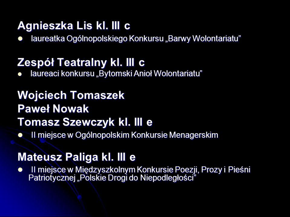 Zespół Teatralny kl. III c Wojciech Tomaszek Paweł Nowak