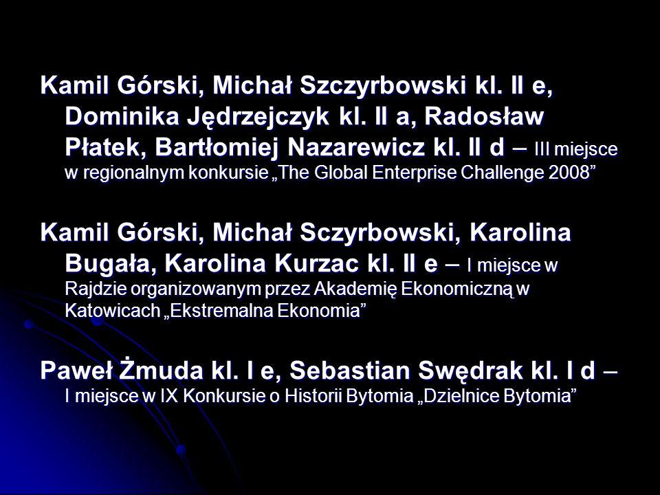 Kamil Górski, Michał Szczyrbowski kl. II e, Dominika Jędrzejczyk kl