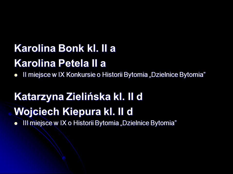 Katarzyna Zielińska kl. II d Wojciech Kiepura kl. II d