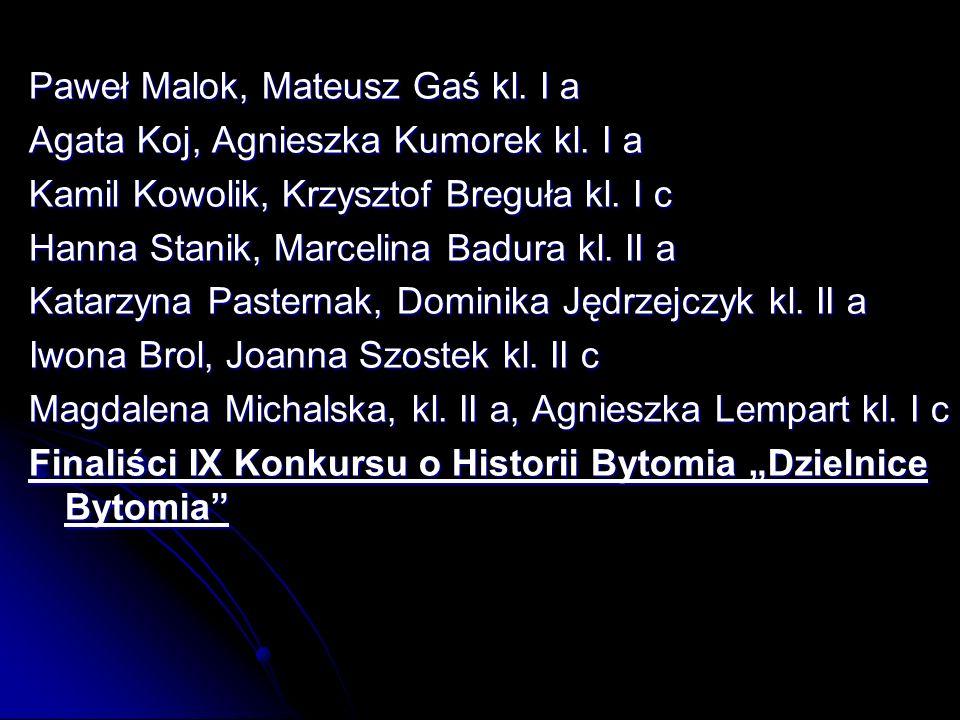 Paweł Malok, Mateusz Gaś kl. I a