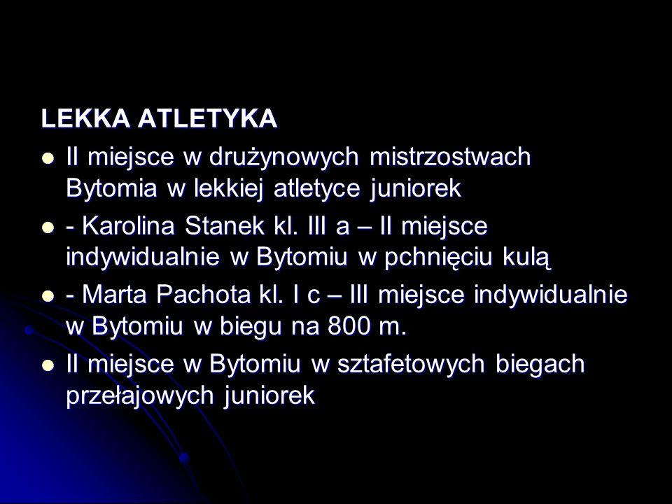 LEKKA ATLETYKA II miejsce w drużynowych mistrzostwach Bytomia w lekkiej atletyce juniorek.