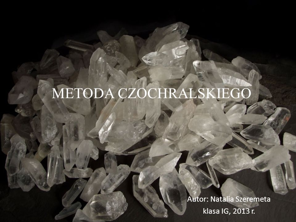 METODA CZOCHRALSKIEGO