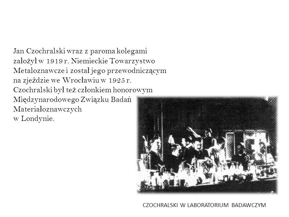 Jan Czochralski wraz z paroma kolegami założył w 1919 r