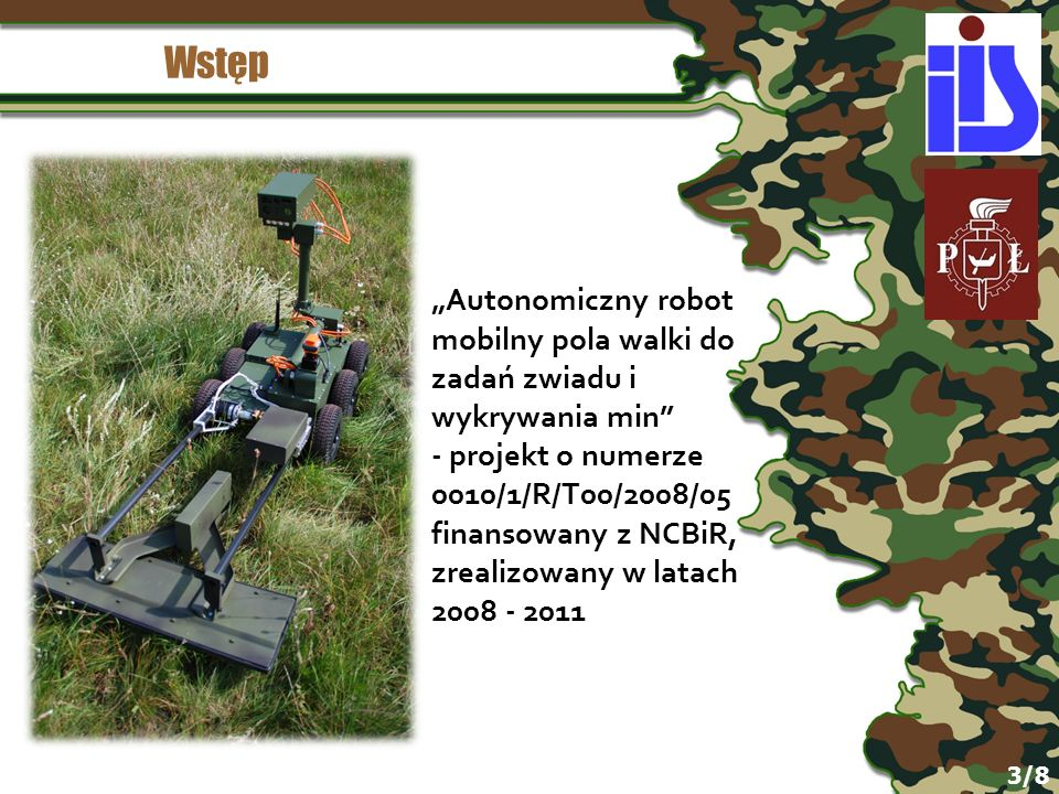 """Wstęp """"Autonomiczny robot mobilny pola walki do zadań zwiadu i wykrywania min"""