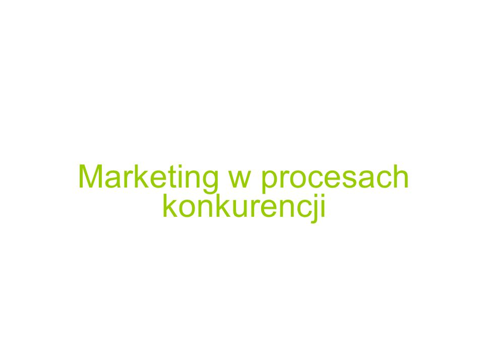 Marketing w procesach konkurencji