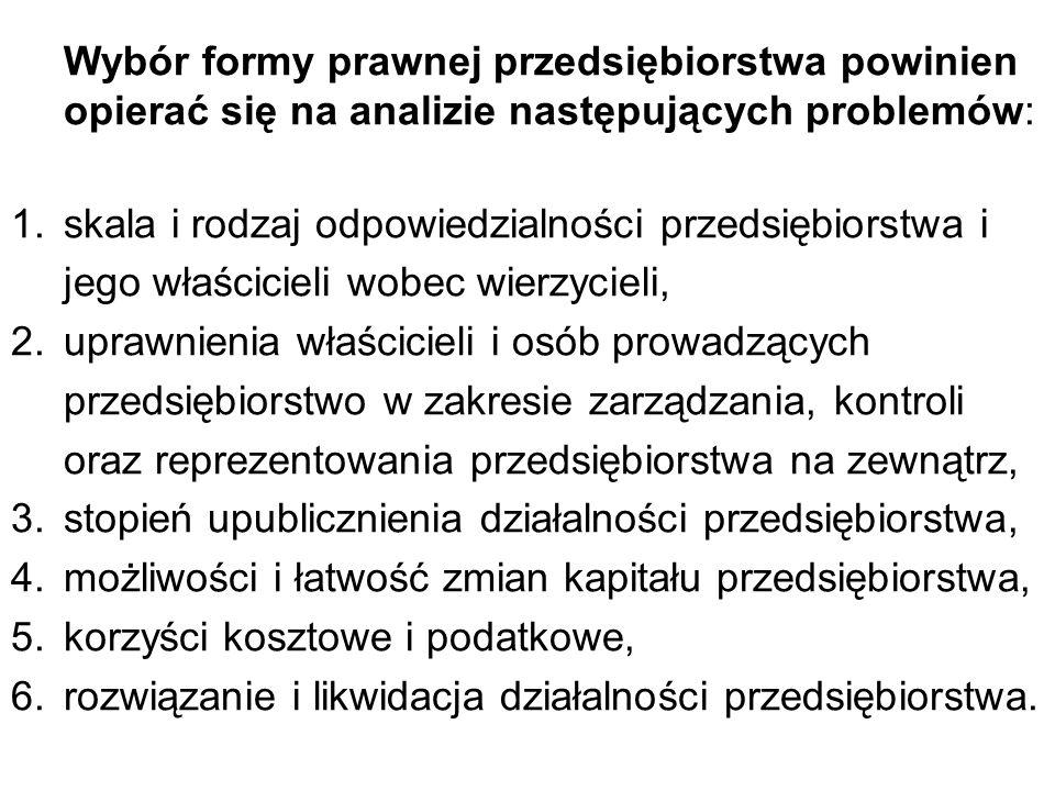 Wybór formy prawnej przedsiębiorstwa powinien opierać się na analizie następujących problemów: