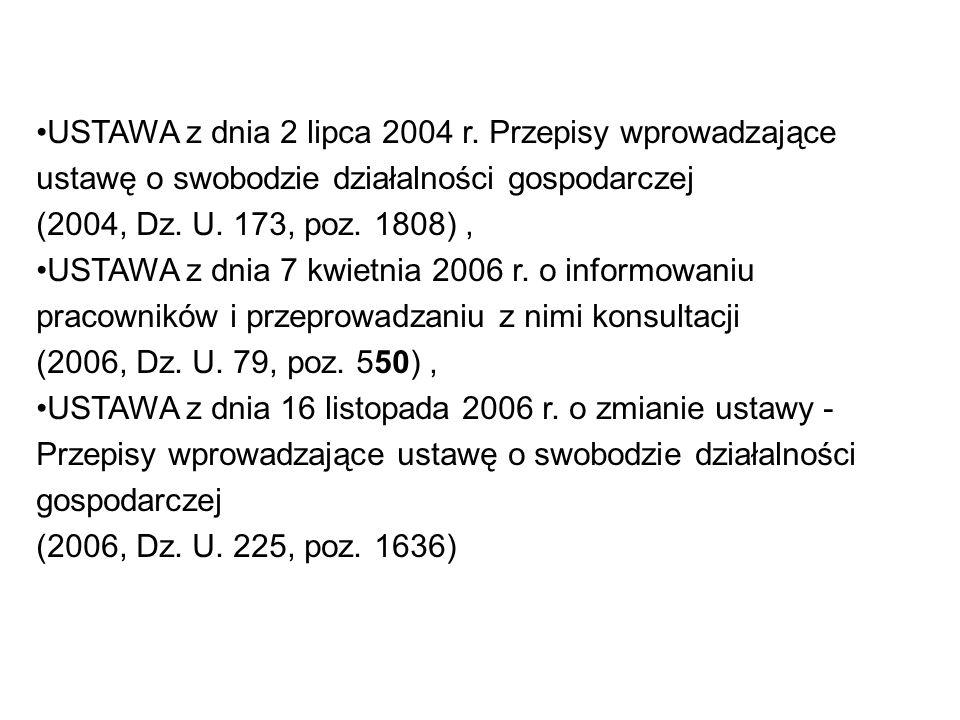 USTAWA z dnia 2 lipca 2004 r. Przepisy wprowadzające ustawę o swobodzie działalności gospodarczej (2004, Dz. U. 173, poz. 1808) ,