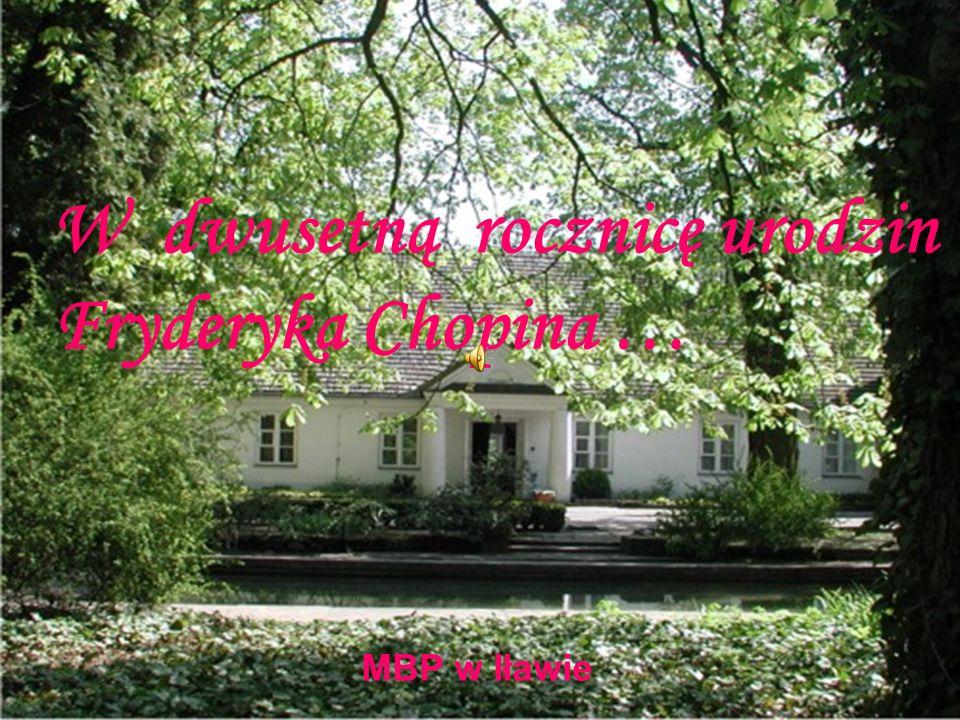 W dwusetną rocznicę urodzin Fryderyka Chopina …