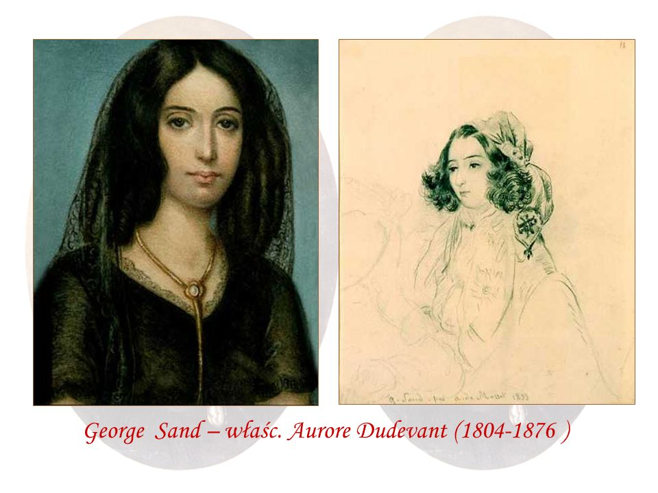 George Sand – właśc. Aurore Dudevant (1804-1876 )