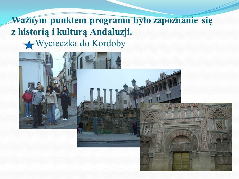 Ważnym punktem programu było zapoznanie się z historią i kulturą Andaluzji. Wycieczka do Kordoby