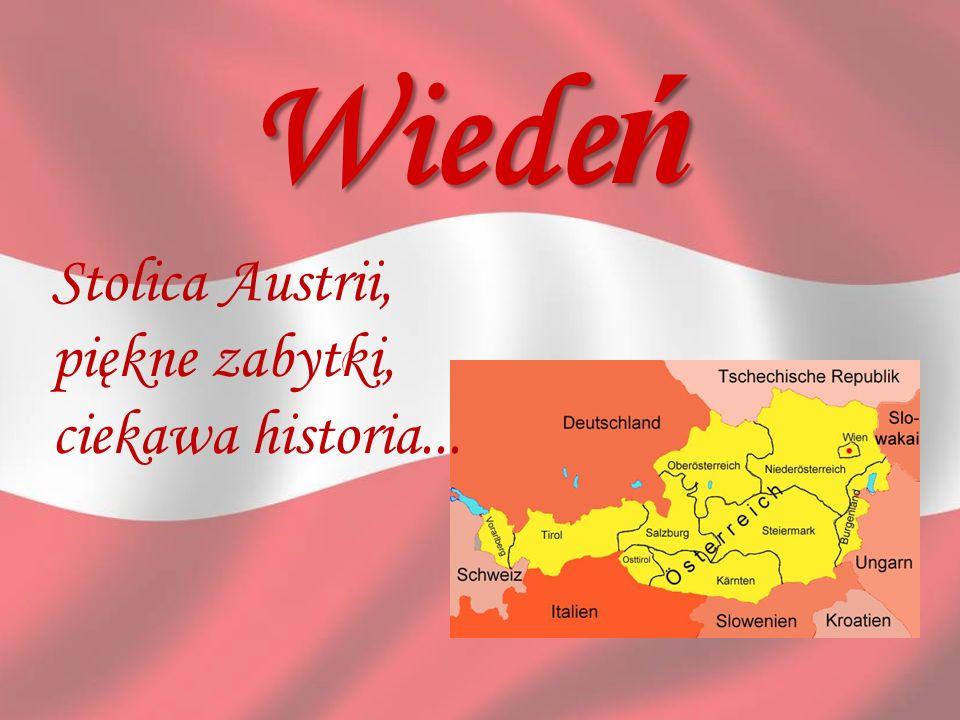 Wiedeń Stolica Austrii, piękne zabytki, ciekawa historia... (