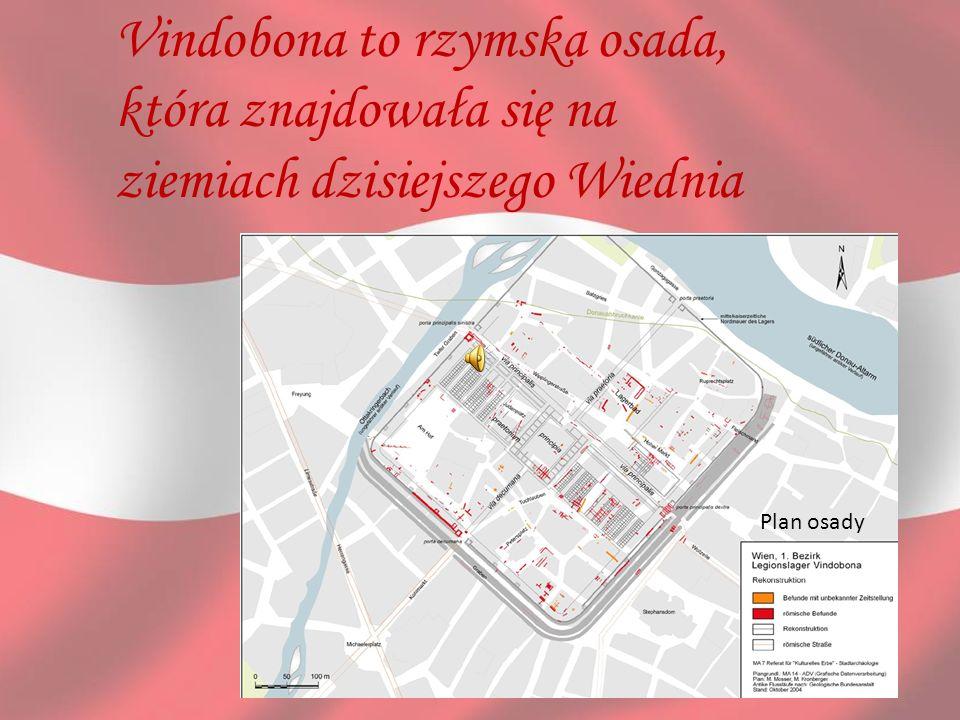Vindobona to rzymska osada, która znajdowała się na ziemiach dzisiejszego Wiednia