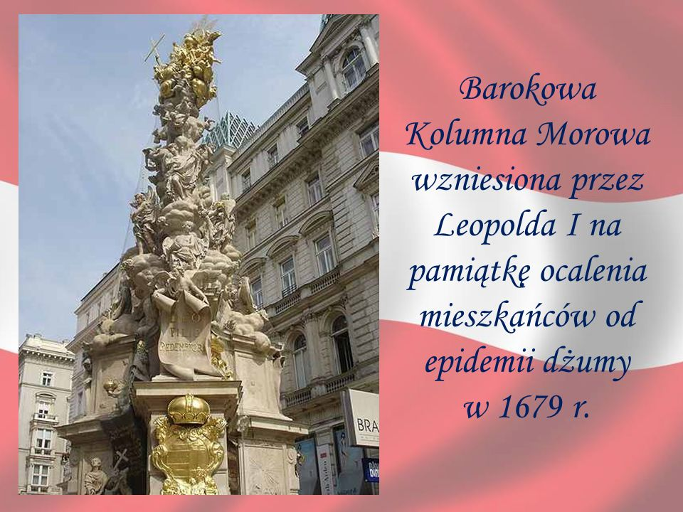 Barokowa Kolumna Morowa wzniesiona przez Leopolda I na pamiątkę ocalenia mieszkańców od epidemii dżumy