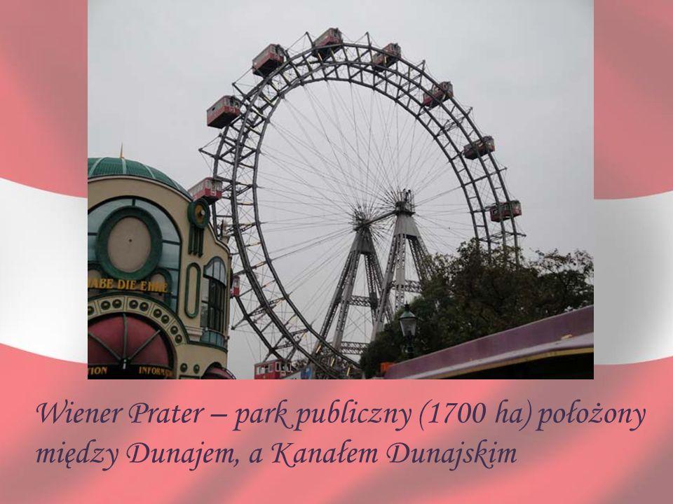 Wiener Prater – park publiczny (1700 ha) położony między Dunajem, a Kanałem Dunajskim