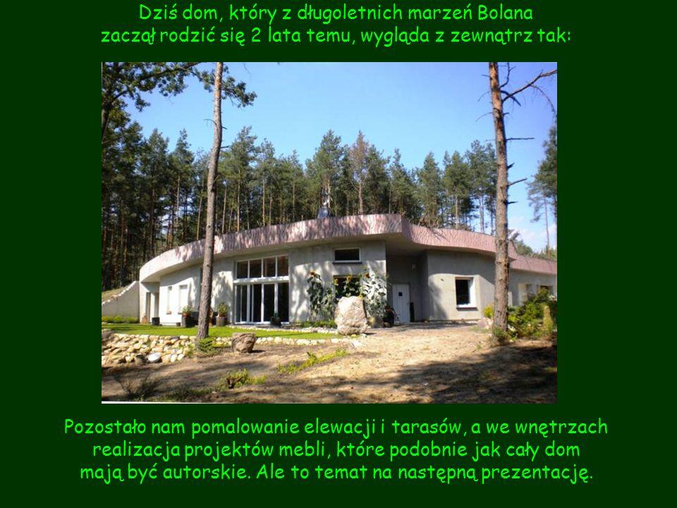 Dziś dom, który z długoletnich marzeń Bolana