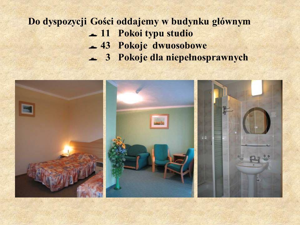 Do dyspozycji Gości oddajemy w budynku głównym  11 Pokoi typu studio  43 Pokoje dwuosobowe  3 Pokoje dla niepełnosprawnych