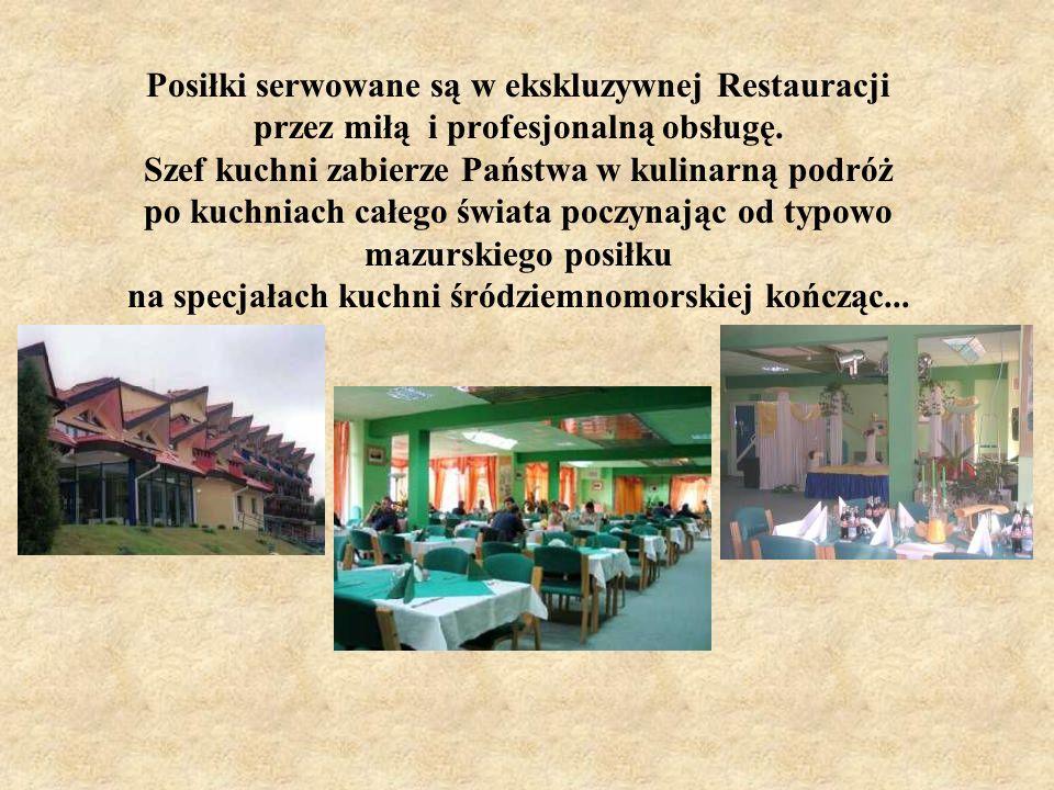 Posiłki serwowane są w ekskluzywnej Restauracji przez miłą i profesjonalną obsługę.