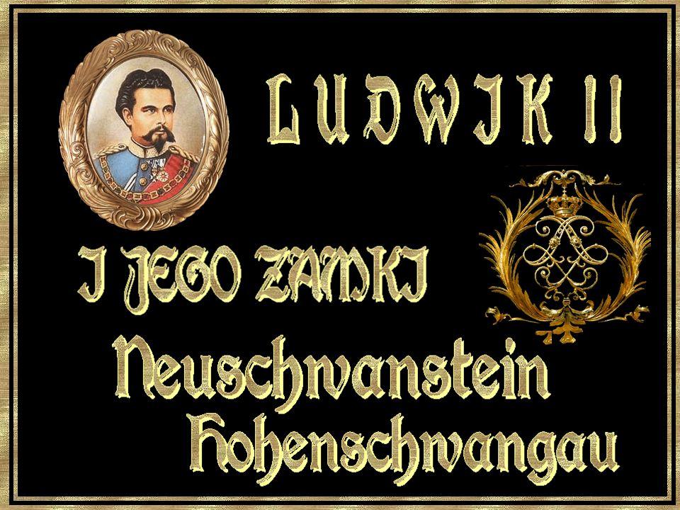 L U D W I K I I I JEGO ZAMKI Neuschwanstein Hohenschwangau