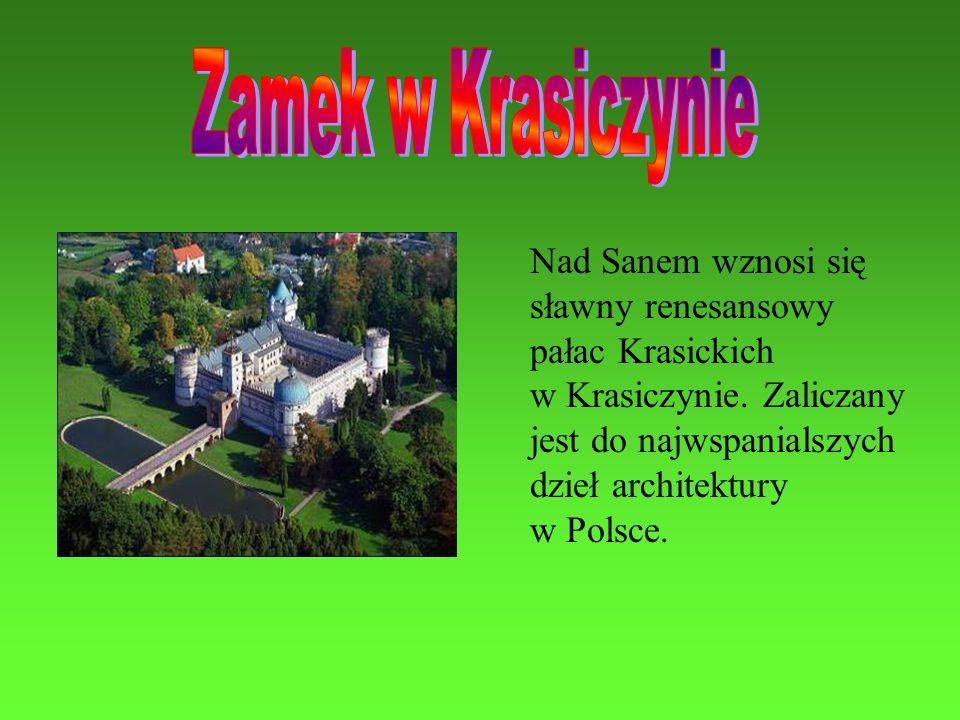 Zamek w Krasiczynie Nad Sanem wznosi się sławny renesansowy