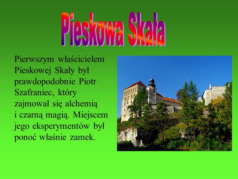 Pieskowa Skała Pierwszym właścicielem Pieskowej Skały był
