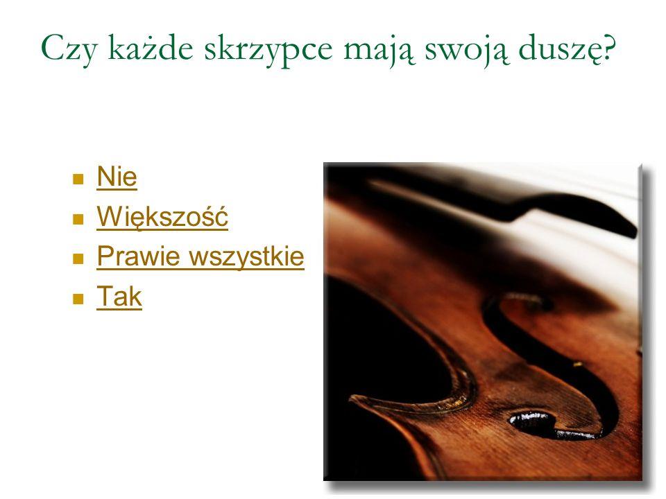 Czy każde skrzypce mają swoją duszę