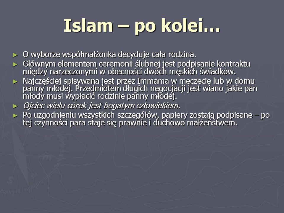 Islam – po kolei… O wyborze współmałżonka decyduje cała rodzina.