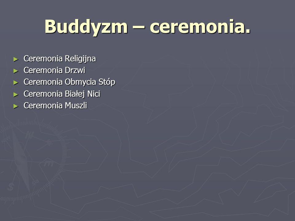 Buddyzm – ceremonia. Ceremonia Religijna Ceremonia Drzwi