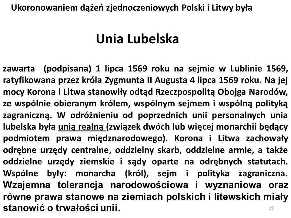 Unia Lubelska Ukoronowaniem dążeń zjednoczeniowych Polski i Litwy była