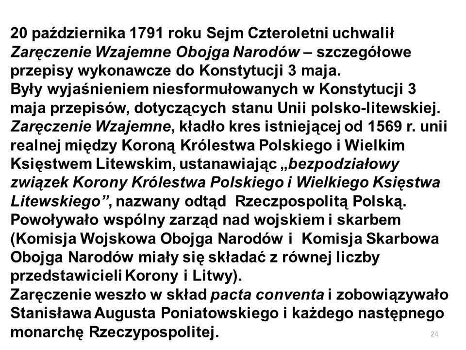 20 października 1791 roku Sejm Czteroletni uchwalił Zaręczenie Wzajemne Obojga Narodów – szczegółowe przepisy wykonawcze do Konstytucji 3 maja.