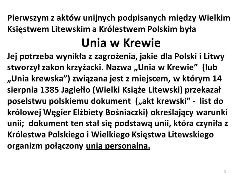 Pierwszym z aktów unijnych podpisanych między Wielkim Księstwem Litewskim a Królestwem Polskim była