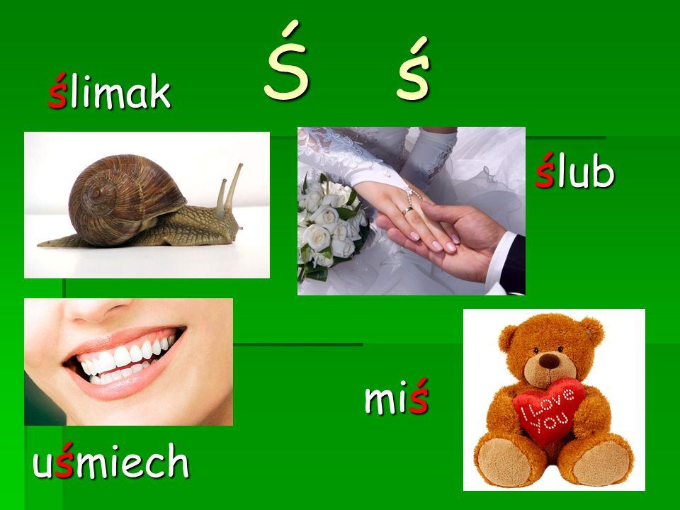 Ś ś ślimak ślub miś uśmiech