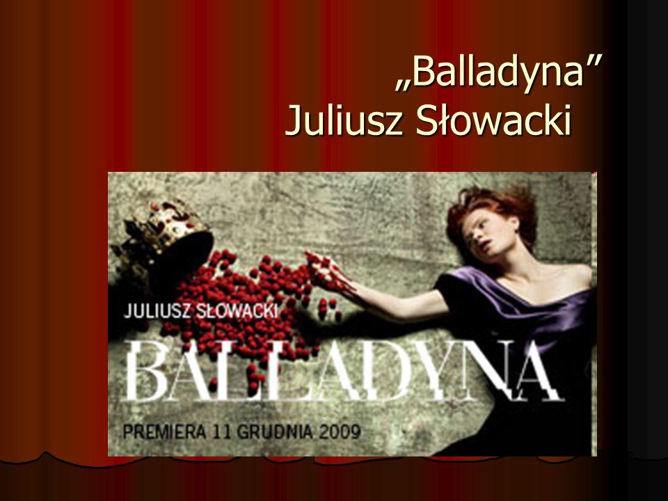 """Balladyna Juliusz Słowacki"