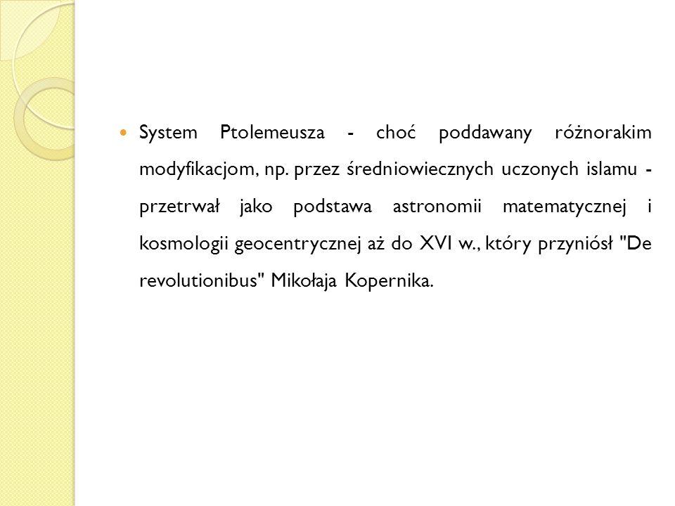System Ptolemeusza - choć poddawany różnorakim modyfikacjom, np