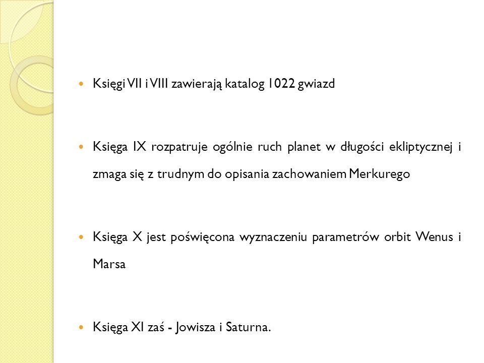 Księgi VII i VIII zawierają katalog 1022 gwiazd