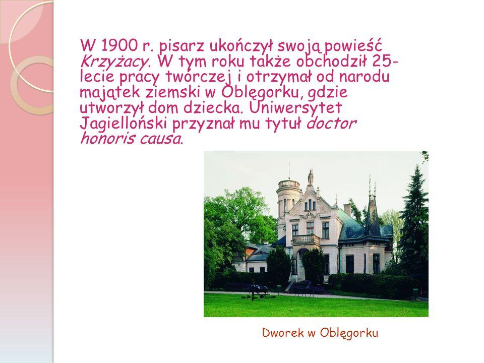W 1900 r. pisarz ukończył swoją powieść Krzyżacy