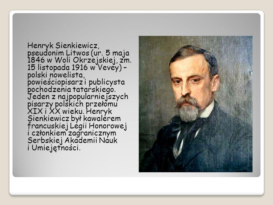 Henryk Sienkiewicz, pseudonim Litwos (ur