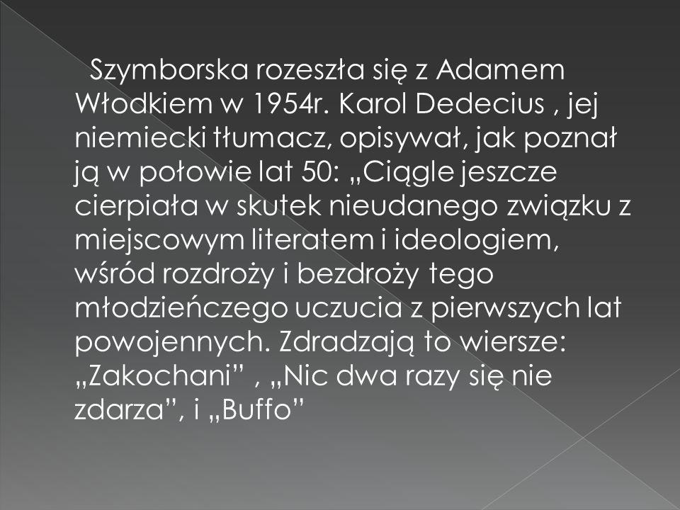 Szymborska rozeszła się z Adamem Włodkiem w 1954r