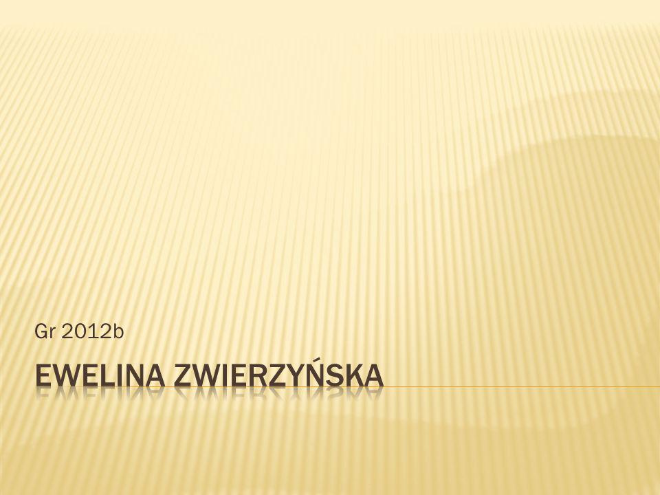 Gr 2012b Ewelina Zwierzyńska