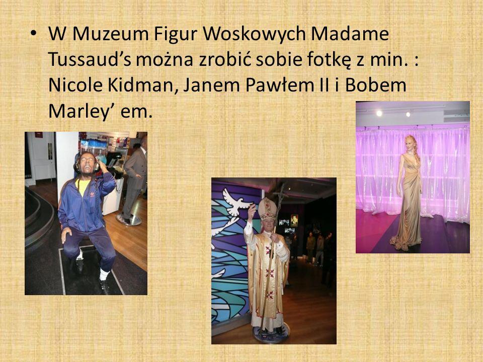 W Muzeum Figur Woskowych Madame Tussaud's można zrobić sobie fotkę z min.