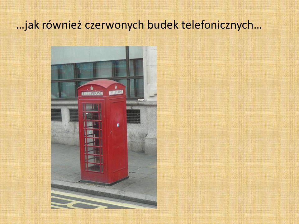 …jak również czerwonych budek telefonicznych…