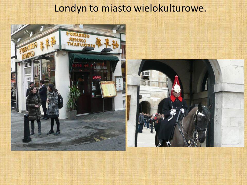Londyn to miasto wielokulturowe.