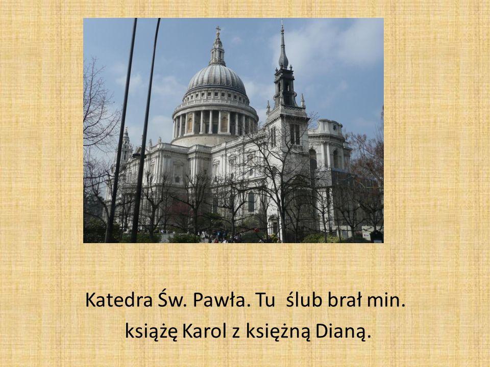 Katedra Św. Pawła. Tu ślub brał min. książę Karol z księżną Dianą.