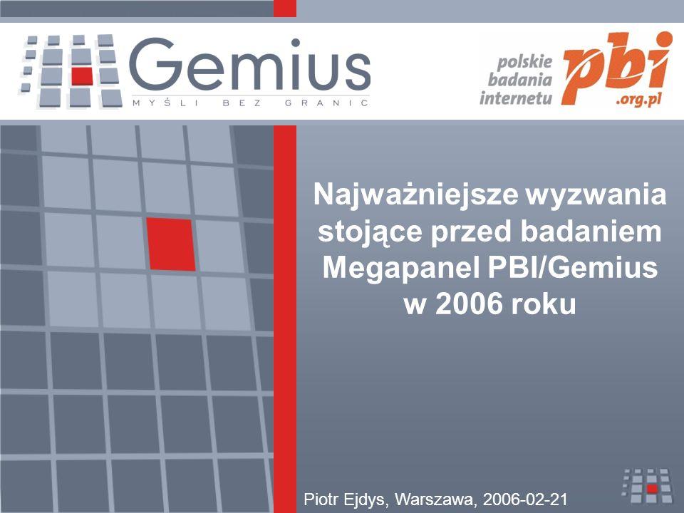 Najważniejsze wyzwania stojące przed badaniem Megapanel PBI/Gemius w 2006 roku