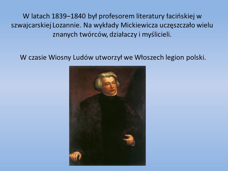 W czasie Wiosny Ludów utworzył we Włoszech legion polski.