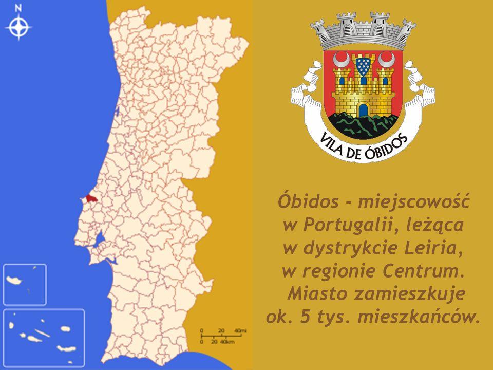 Óbidos - miejscowość w Portugalii, leżąca. w dystrykcie Leiria, w regionie Centrum. Miasto zamieszkuje.