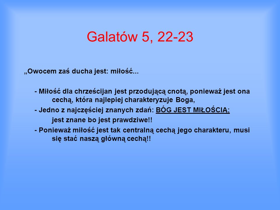 """Galatów 5, 22-23 """"Owocem zaś ducha jest: miłość..."""